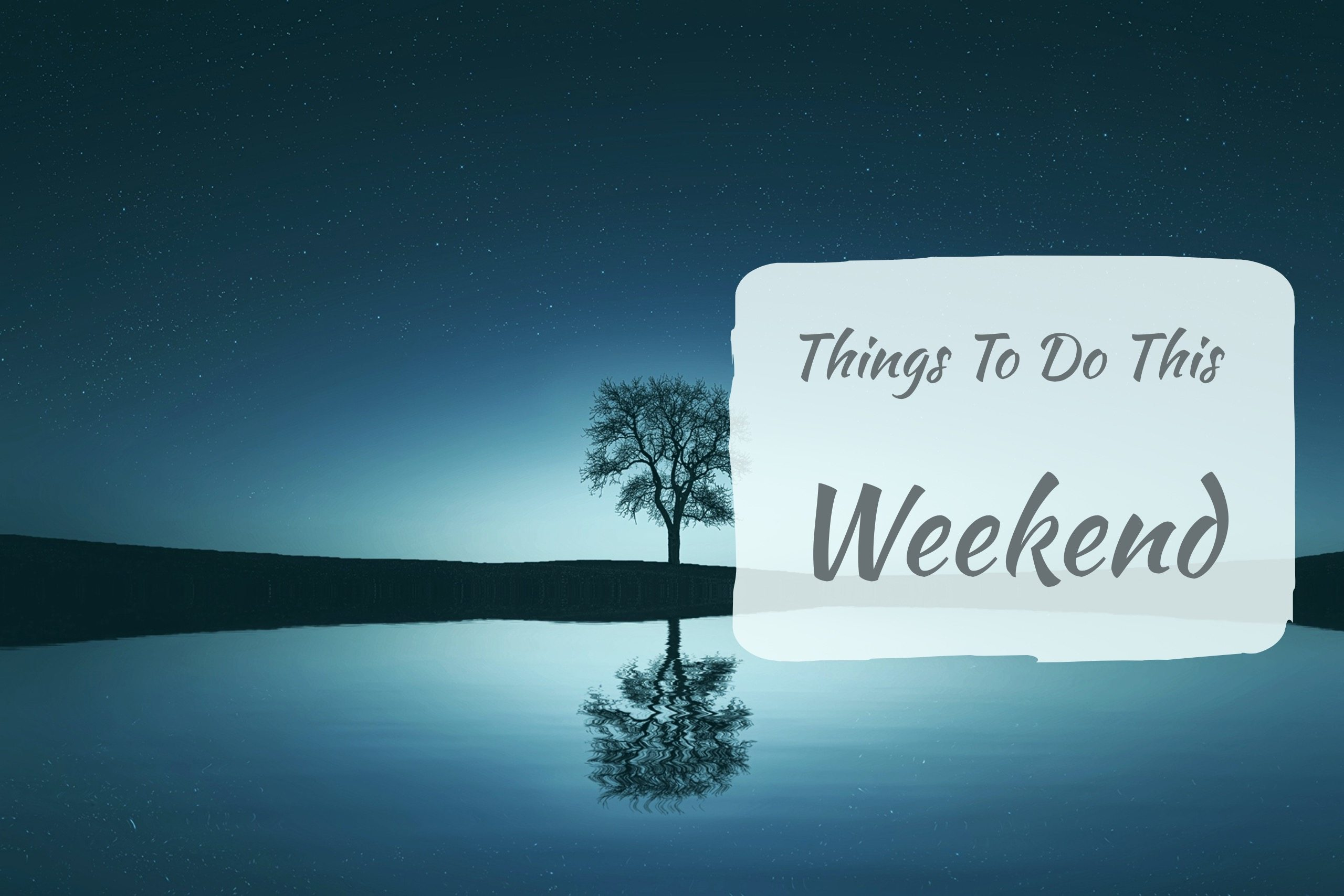 Things To Do This Weekend – April 21 – 23