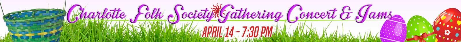 Charlotte Folk Society Gathering Concert & Jams