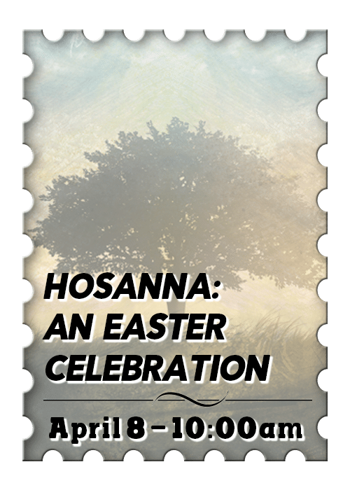 Hosanna: An Easter Celebration