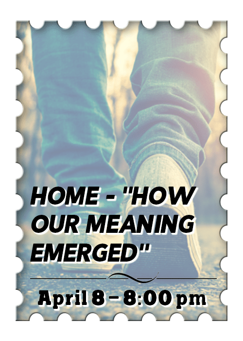 "HOME... ""How Our Meaning Emerged"""