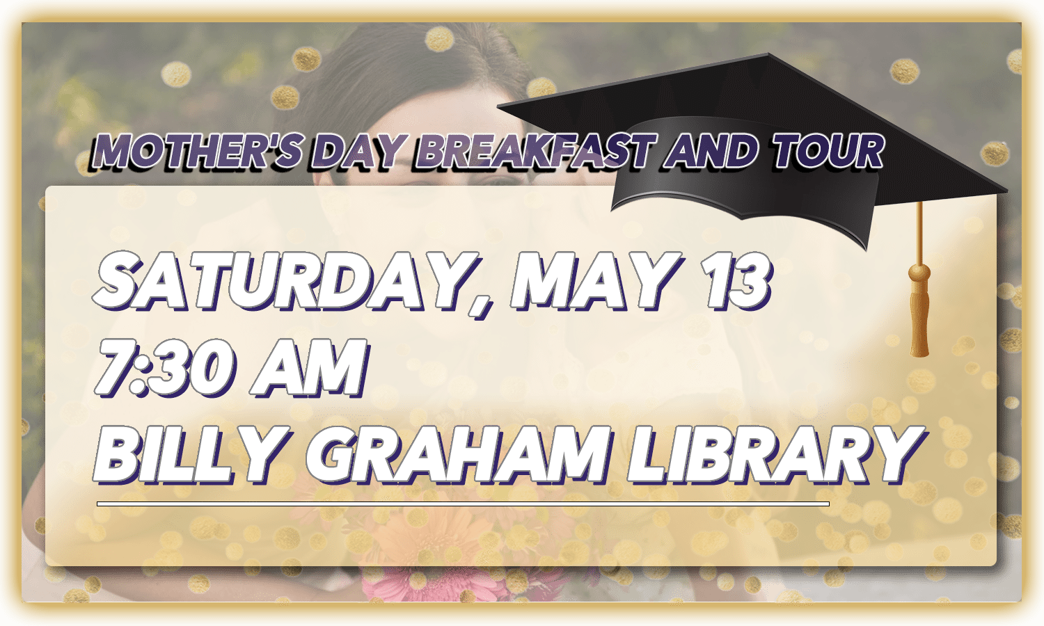Mother's Day Breakfast and Tour