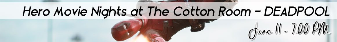 Hero Movie Nights at The Cotton Room