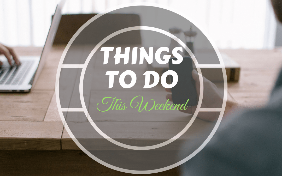 Things To Do This Weekend – June 9 – 11