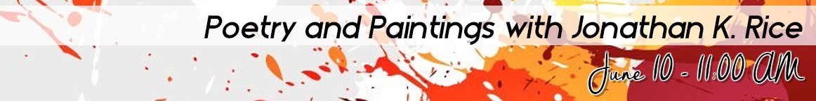 Poetry and Paintings with Jonathan K. Rice