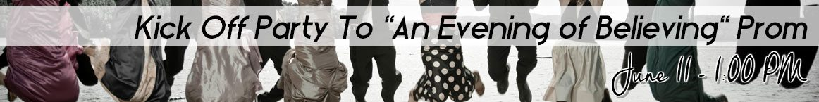 Kick Off Party To An Evening of Believing Prom